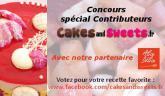Concours contributeurs Cakes and Sweets, notre participation… Tous à vos clics !