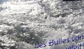 A l'affiche cette semaine… Les Bulles vont buller au soleil !!!